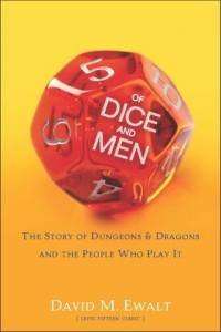 Of Dice and Men, by David M. Ewalt